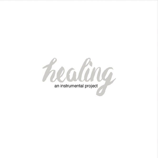 Cover art for Healing: An Instrumental Project